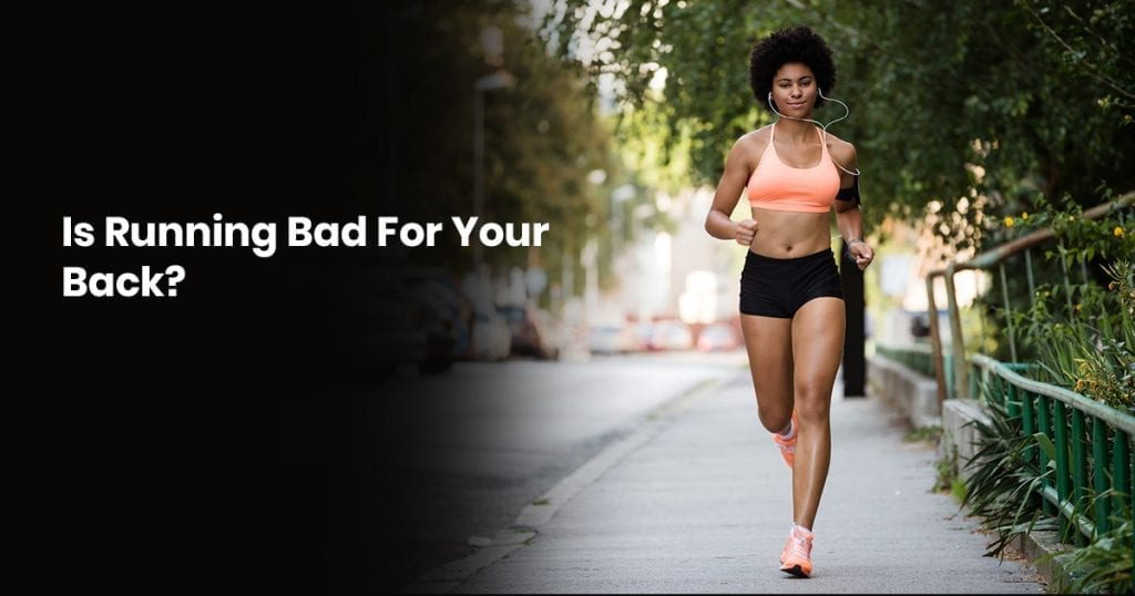 Is Running Bad For Your Back