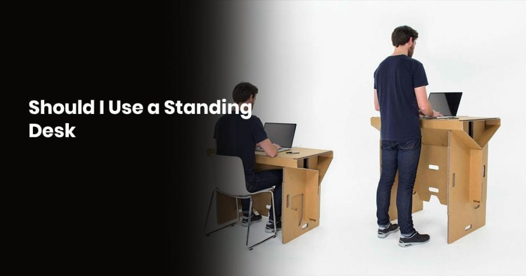 Should I Use A Standing Desk