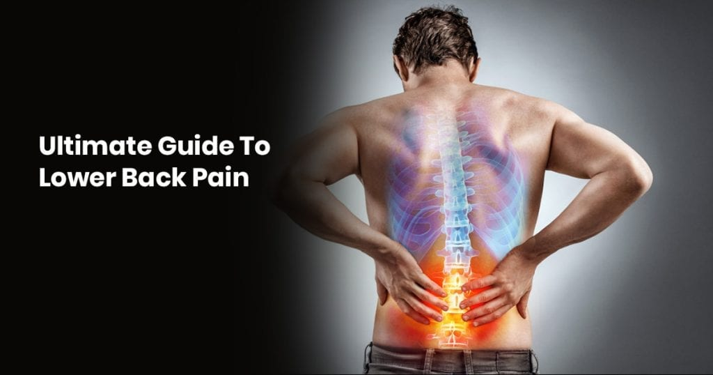 Ultimate Guide To Lower Back Pain